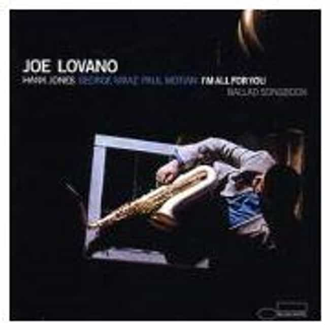 I'm All for You: Ballad Songbo... is listed (or ranked) 4 on the list The Best Joe Lovano Albums of All Time