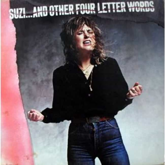 Suzi ... And Other Four Letter... is listed (or ranked) 2 on the list The Best Suzi Quatro Albums of All Time
