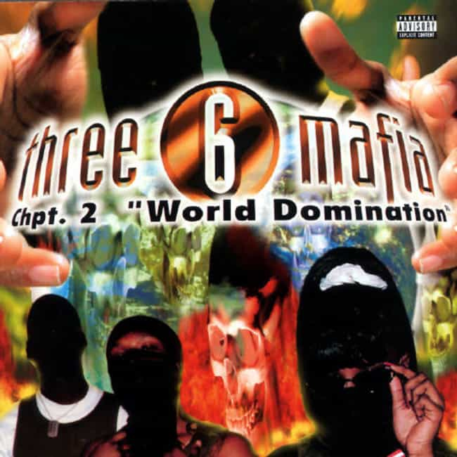 Chapter 2: World Dominat... is listed (or ranked) 3 on the list The Best Three 6 Mafia Albums of All Time