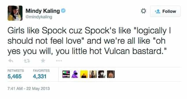 Fixing Spock is listed (or ranked) 4 on the list 24 of Mindy Kaling's Funniest Tweets of All Time