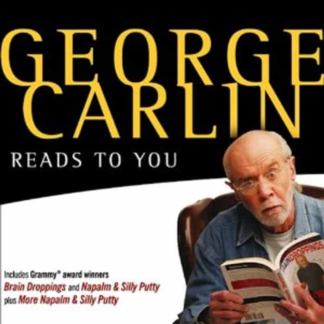 George Carlin Reads to You (Au... is listed (or ranked) 2 on the list The Best George Carlin Albums of All Time