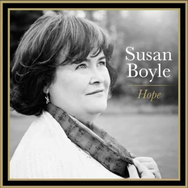 Hope is listed (or ranked) 1 on the list The Best Susan Boyle Albums of All Time