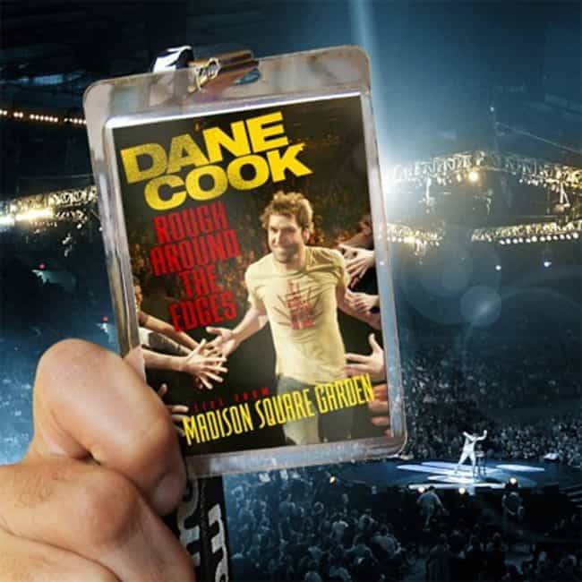 Rough Around the Edges: ... is listed (or ranked) 4 on the list The Best Dane Cook Albums of All Time