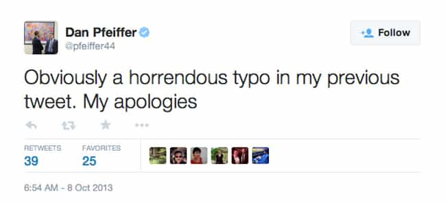 Dan Pfeiffer Regrets a Typo is listed (or ranked) 4 on the list 13 Hilariously Embarrassing Tweets by Politicians