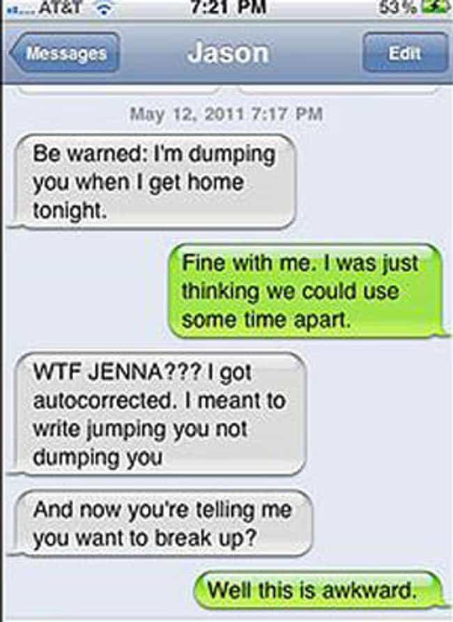The Awkward Autocorrecti... is listed (or ranked) 2 on the list 17 Breakup Texts That Are So Awful They're Amazing
