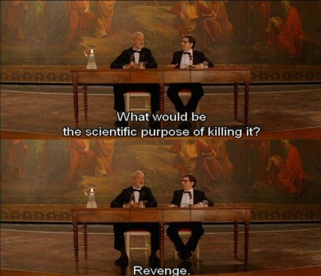Revenge is listed (or ranked) 2 on the list The Best The Life Aquatic with Steve Zissou Quotes