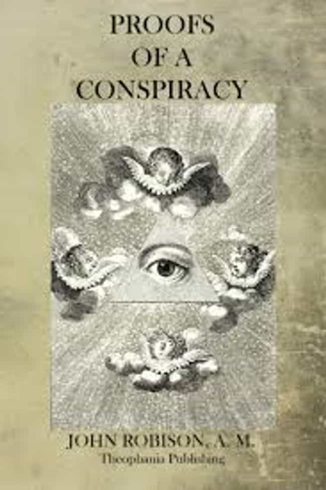 Proofs of a Conspiracy is listed (or ranked) 4 on the list Insane 19th Century Conspiracy Theories That People Believed