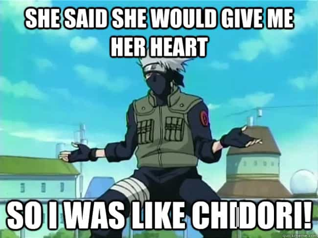 Kakashi couldn't really ... is listed (or ranked) 4 on the list The Best Naruto Memes on the Internet