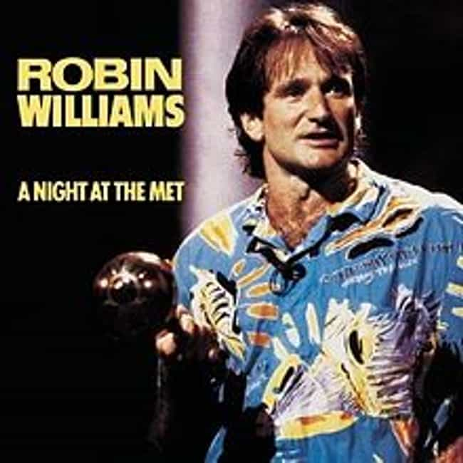 A Night at the Met is listed (or ranked) 1 on the list The Best Robin Williams Albums of All Time