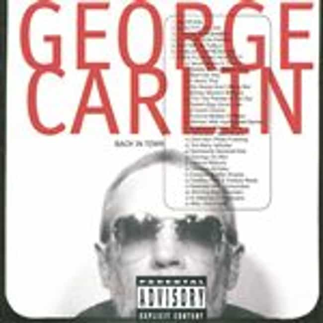 Back in Town is listed (or ranked) 6 on the list The Best George Carlin Albums of All Time