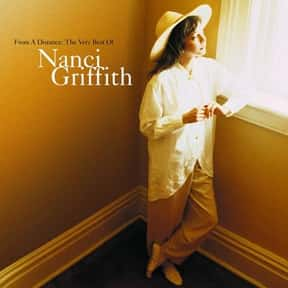 From a Distance: The Very Best is listed (or ranked) 20 on the list The Best Nanci Griffith Albums of All Time
