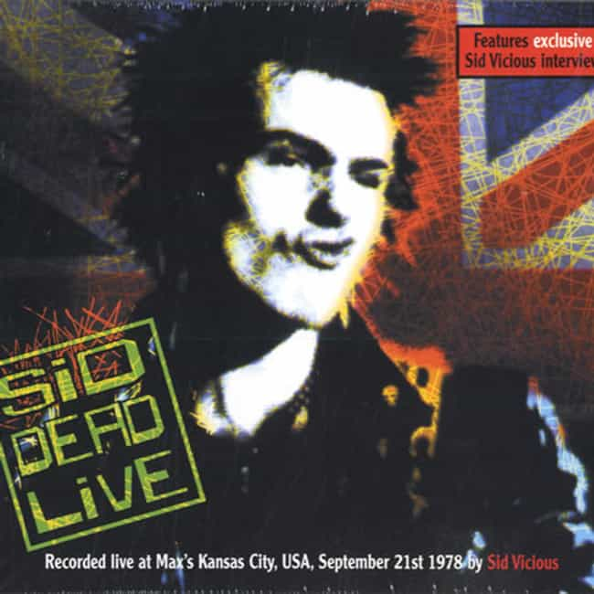 Sid Dead Live is listed (or ranked) 4 on the list The Best Sid Vicious Albums of All Time