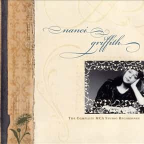 The Complete MCA Studio Record is listed (or ranked) 16 on the list The Best Nanci Griffith Albums of All Time