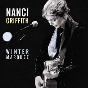 Winter Marquee is listed (or ranked) 23 on the list The Best Nanci Griffith Albums of All Time