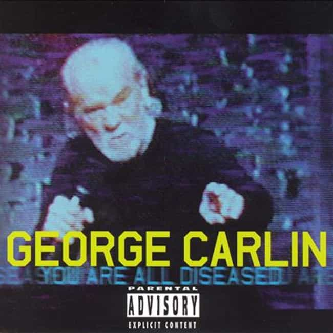 You Are All Diseased is listed (or ranked) 5 on the list The Best George Carlin Albums of All Time