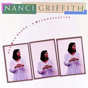 The MCA Years: A Retrospective is listed (or ranked) 25 on the list The Best Nanci Griffith Albums of All Time