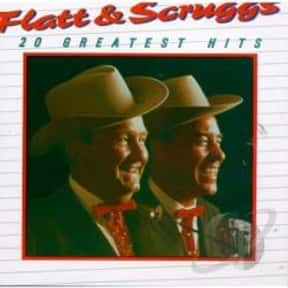 20 Greatest Hits is listed (or ranked) 6 on the list The Best Lester Flatt & Earl Scruggs Albums of All Time