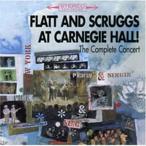 At Carnegie Hall: The Complete is listed (or ranked) 1 on the list The Best Lester Flatt & Earl Scruggs Albums of All Time