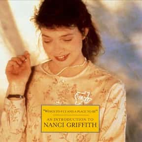 """""""Wings To Fly And A Place To B is listed (or ranked) 21 on the list The Best Nanci Griffith Albums of All Time"""