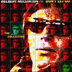 Don't Let Go: The Collection is listed (or ranked) 9 on the list The Best Delbert McClinton Albums of All Time