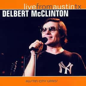 Live From Austin Tx is listed (or ranked) 6 on the list The Best Delbert McClinton Albums of All Time
