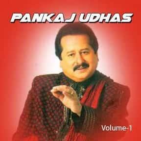 One-N-Only Pankaj Udhas, Volum is listed (or ranked) 12 on the list The Best Pankaj Udhas Albums of All Time