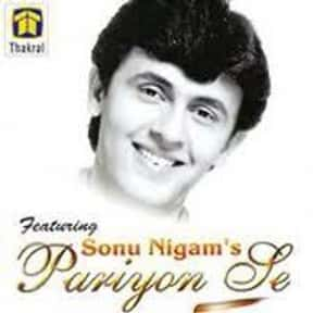 Pariyon se is listed (or ranked) 6 on the list The Best Sonu Nigam Albums of All Time