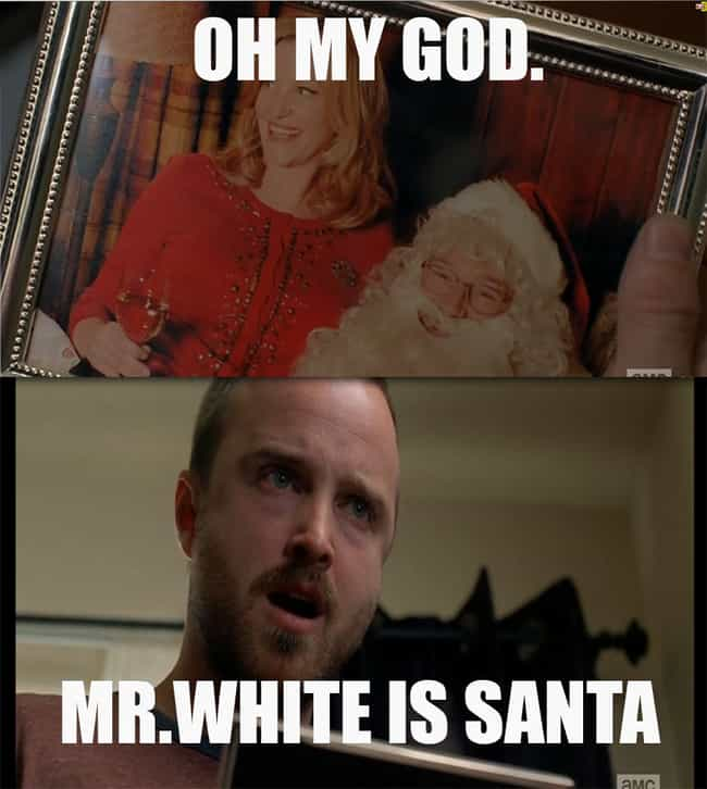 Christmas is ruined is listed (or ranked) 4 on the list The Best Breaking Bad Memes