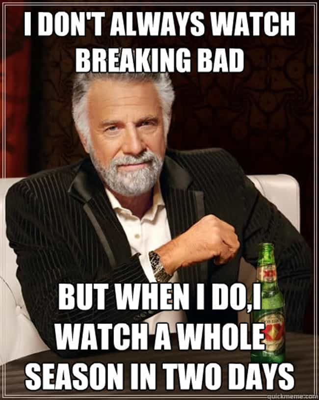 The Most Interesting Sho... is listed (or ranked) 2 on the list The Best Breaking Bad Memes