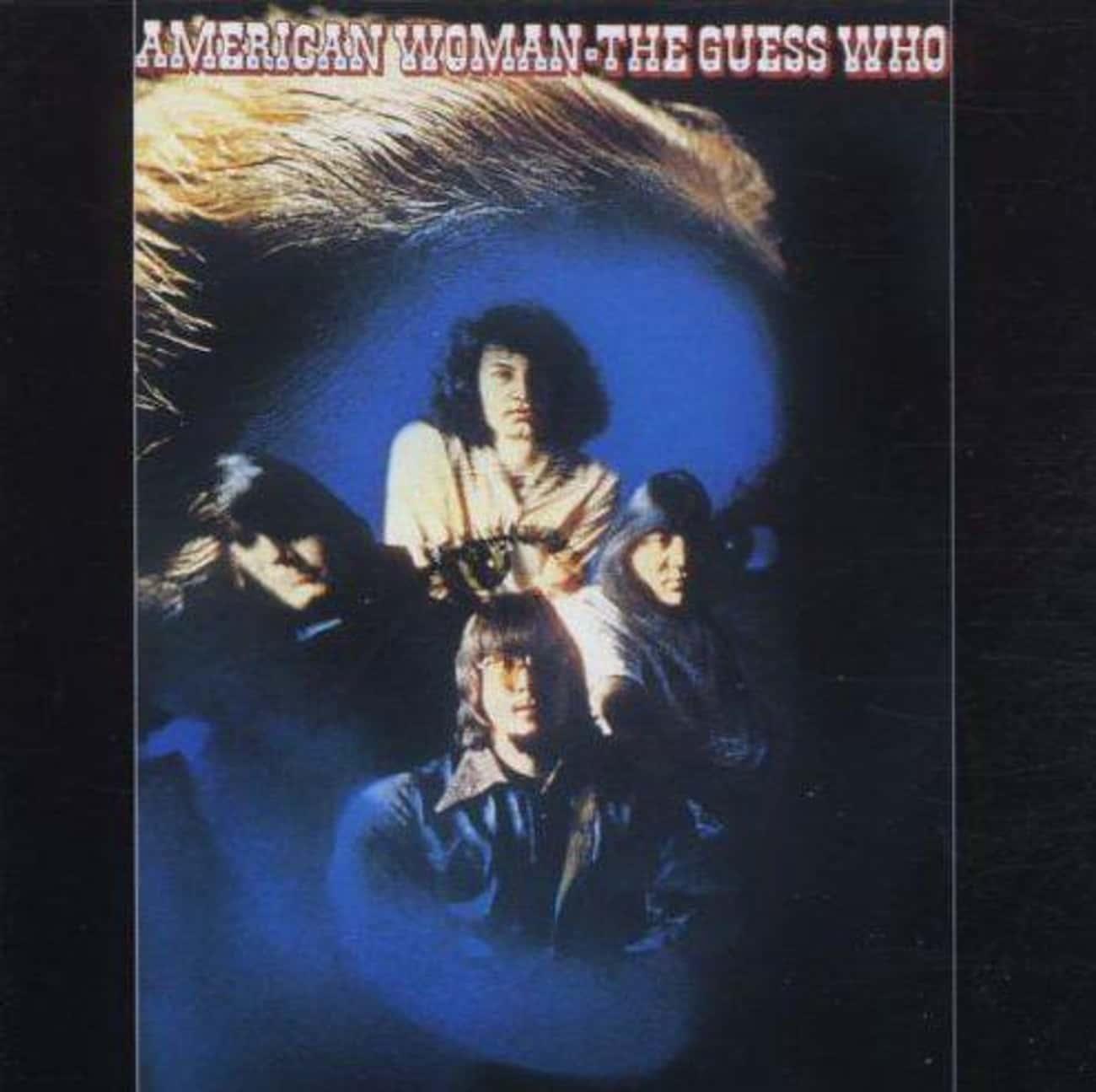 American Woman is listed (or ranked) 2 on the list The Best Guess Who Albums of All Time
