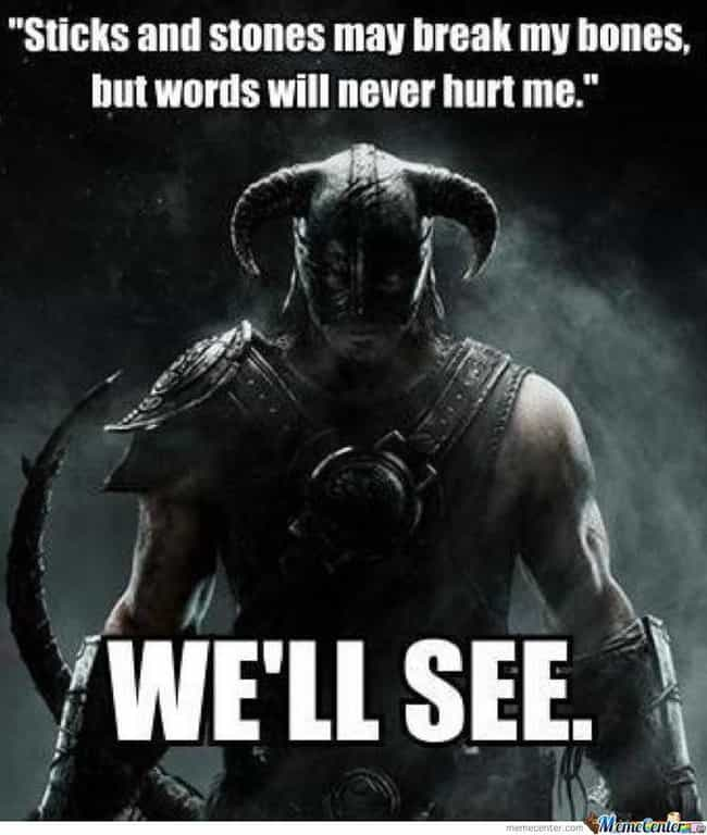 Tell that to my dragon shouts is listed (or ranked) 4 on the list The Best Skyrim Memes on the Internet