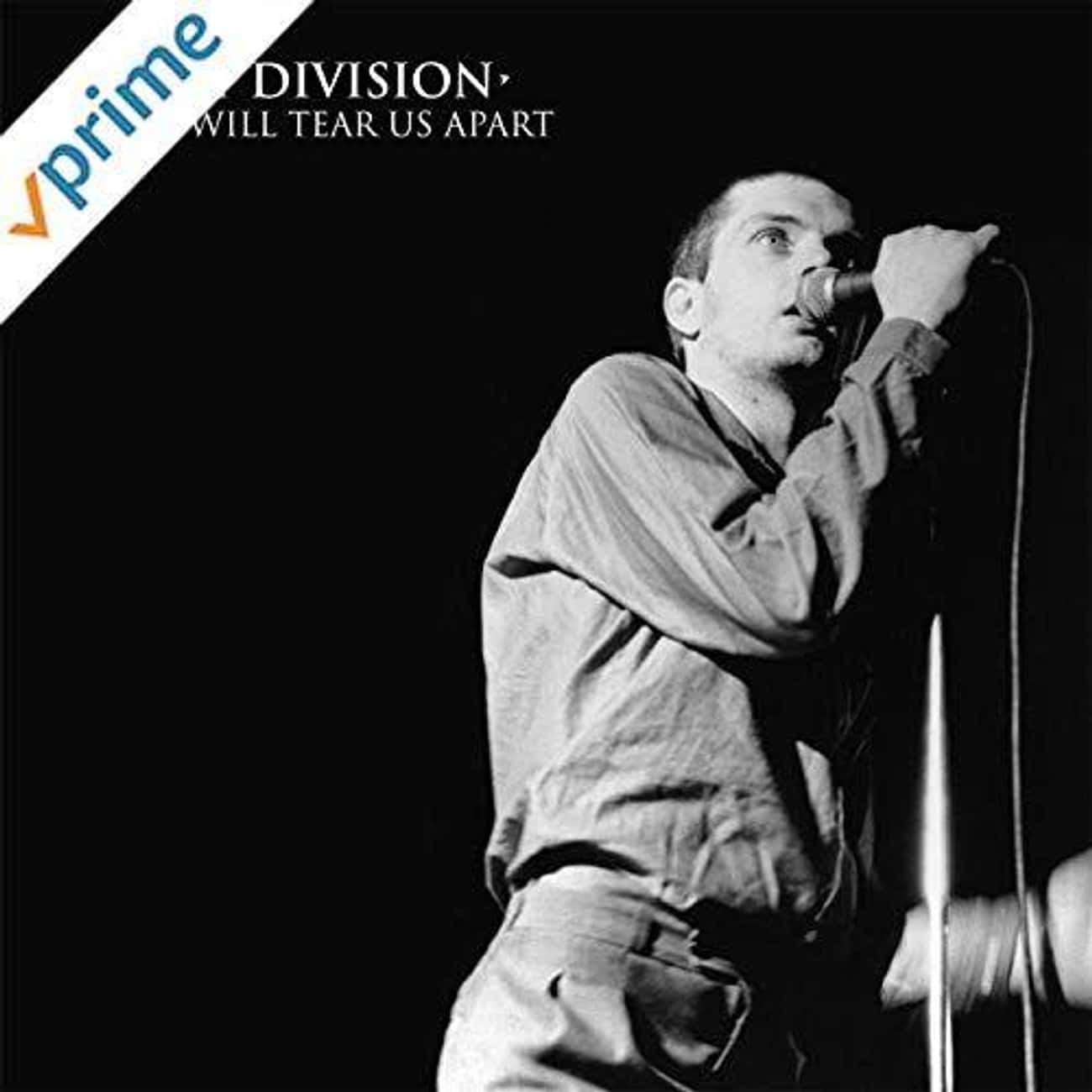 Joy Division - 'Love Will Tear is listed (or ranked) 3 on the list 25 Depressing Stories Behind Some Of The Most Popular Songs In Modern History