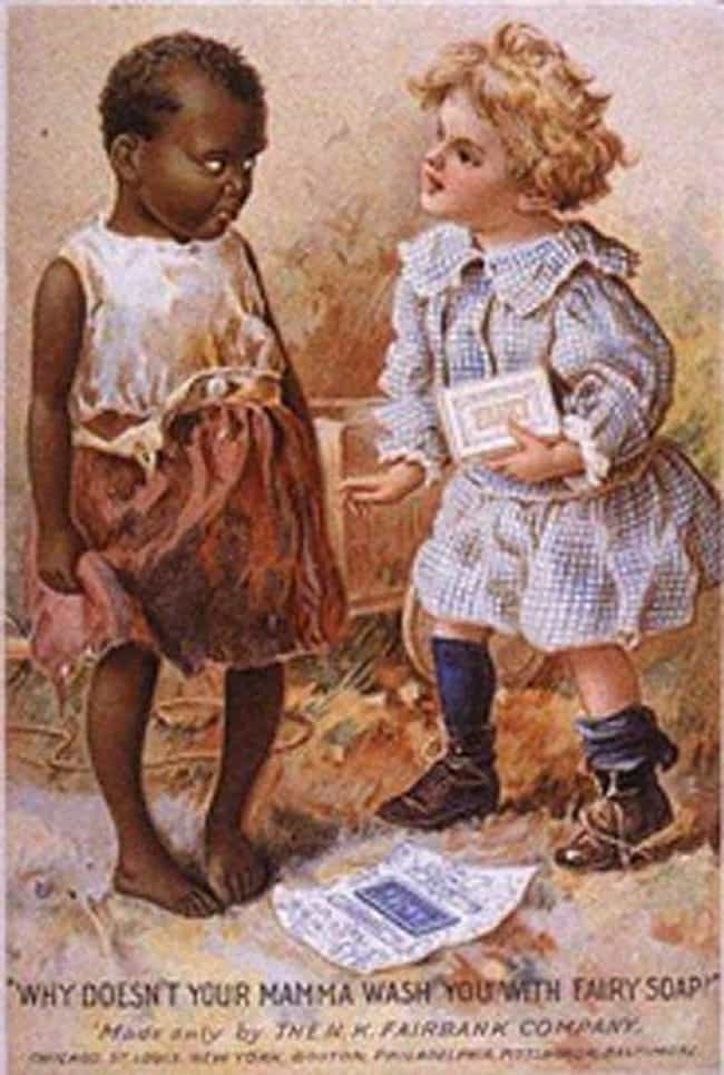 Fairy Soap is listed (or ranked) 4 on the list Vintage Ads That Are Horribly Racist