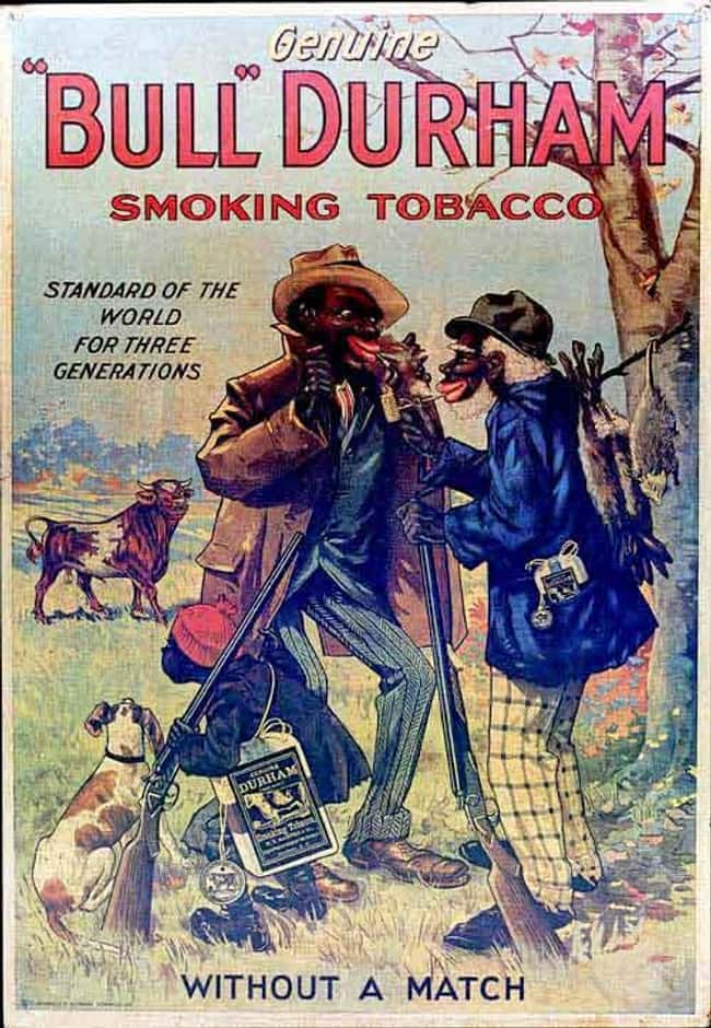 Mhm, Good Ole' Tobaccy and is listed (or ranked) 17 on the list Vintage Ads That Are Horribly Racist