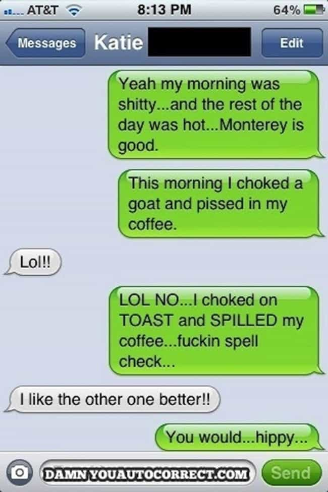 Someone Woke Up On The Wrong S... is listed (or ranked) 1 on the list 41 Hilarious Autocorrect Fails