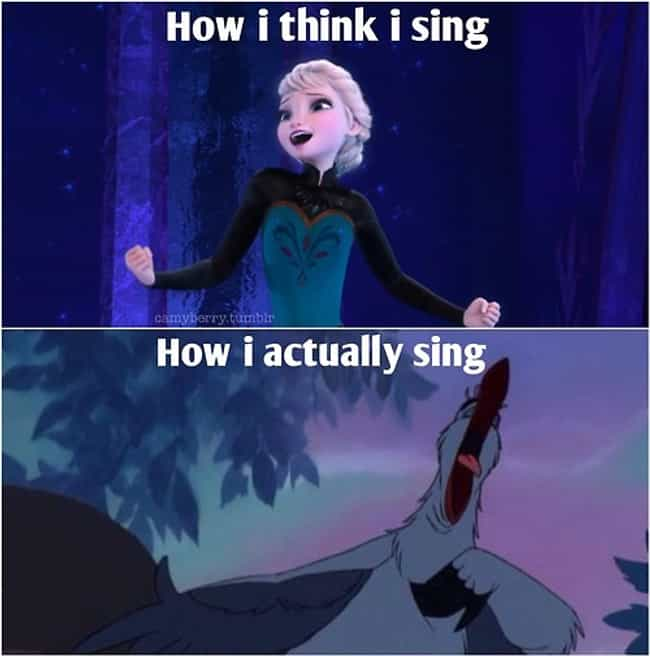 That's why it's better to sing... is listed (or ranked) 2 on the list The Best Disney Memes of All Time