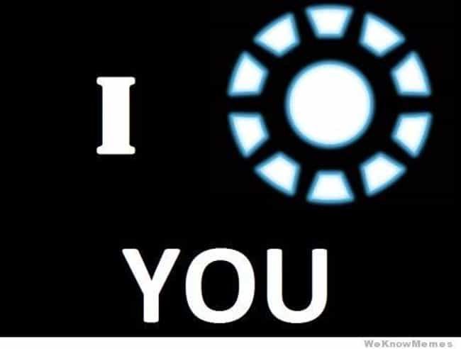 I Arc Reactor You is listed (or ranked) 4 on the list The Best Marvel Memes For Comic Book Nerds