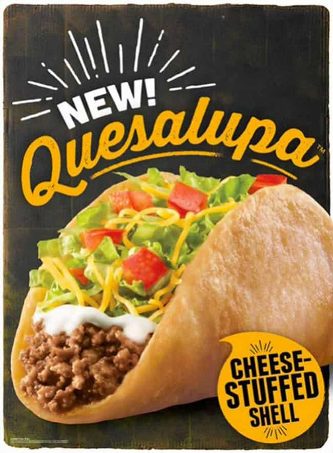 Taco Bell Quesalupa is listed (or ranked) 4 on the list The Best New Fast Food Items You Ate in 2015