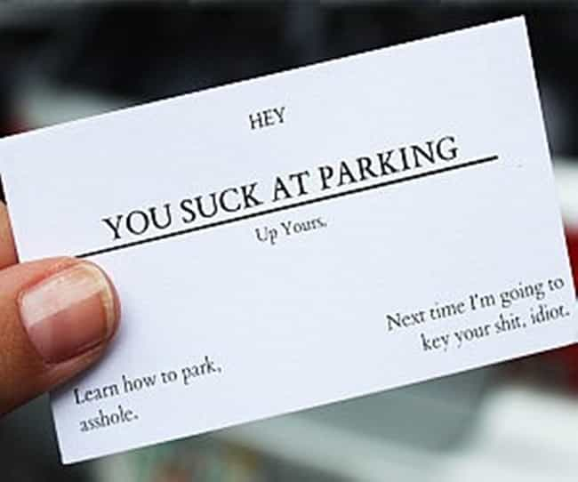 The 'You Park Like an As... is listed (or ranked) 4 on the list Stuff You Didn't Know You Needed Until RIGHT NOW