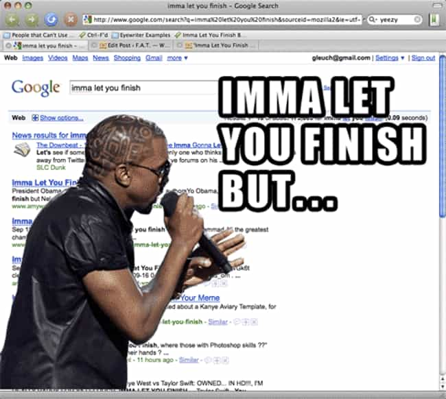 Imma Let You Finish is listed (or ranked) 4 on the list 20 Memes That Need to Go