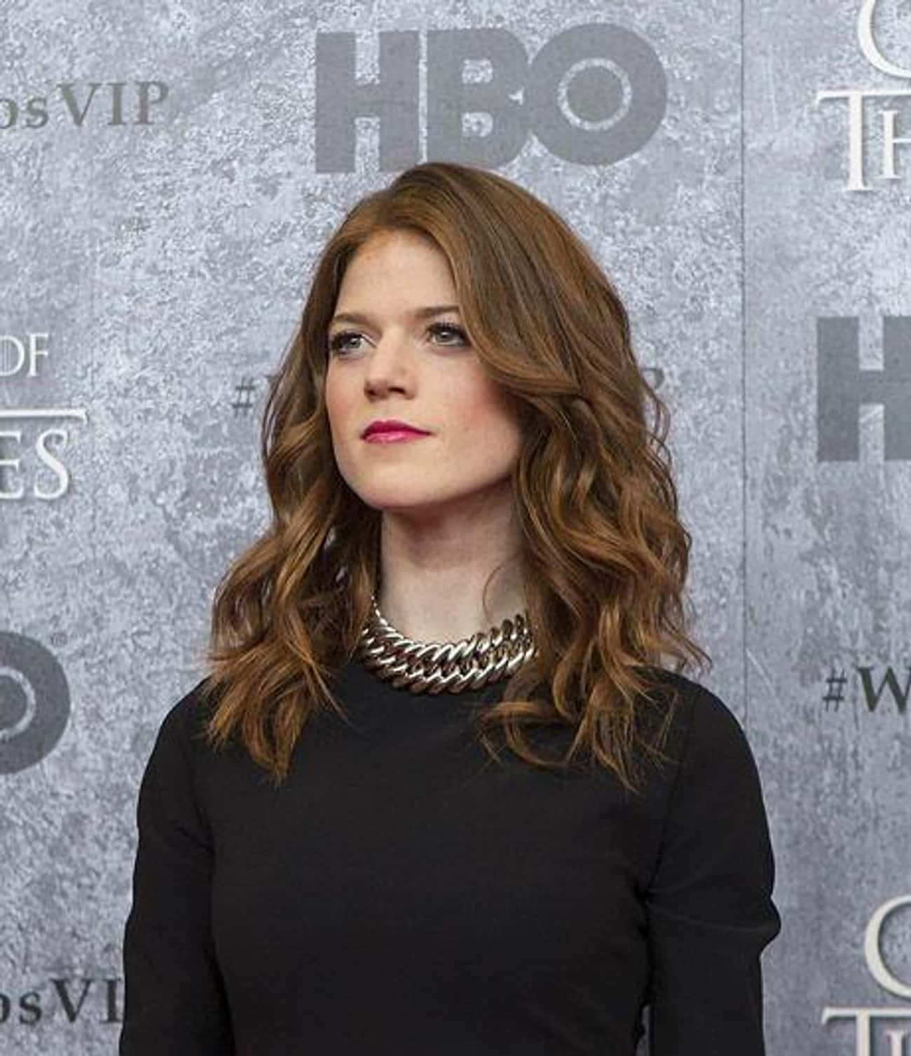 Rose Leslie Was Born in a Real is listed (or ranked) 3 on the list 26 Things You Never Knew About the Women of Game of Thrones