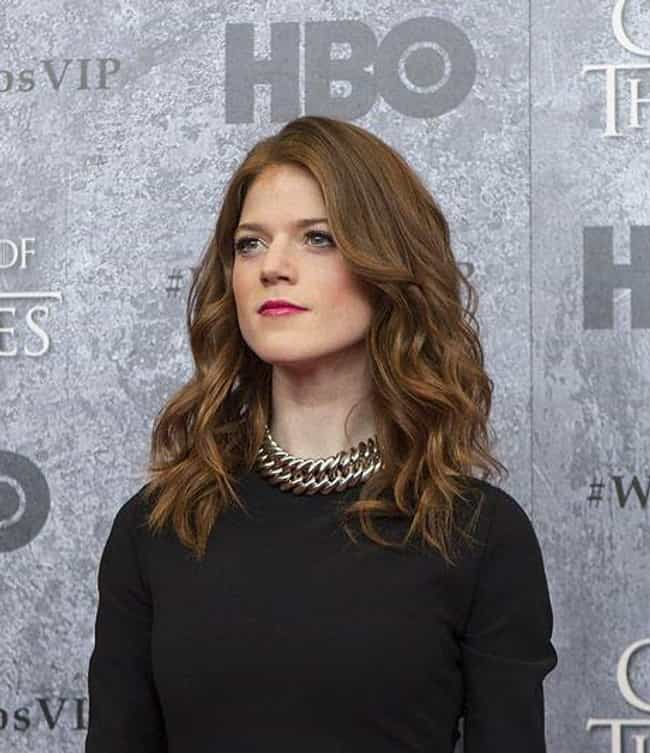 Rose Leslie Was Born in ... is listed (or ranked) 3 on the list 26 Things You Never Knew About the Women of Game of Thrones