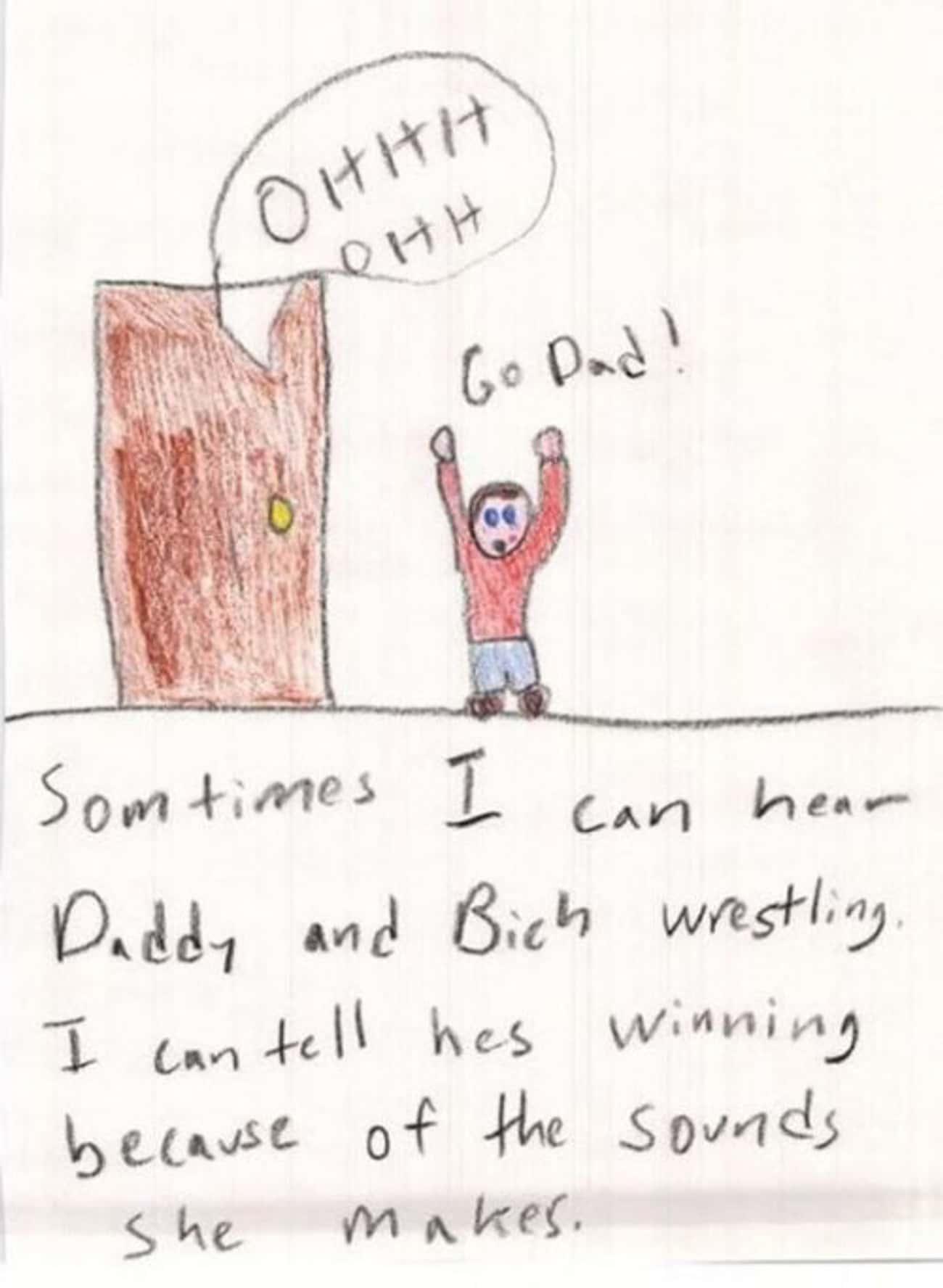 Good For Dad! is listed (or ranked) 1 on the list 16 Unintentionally Hilarious Kids' Drawings