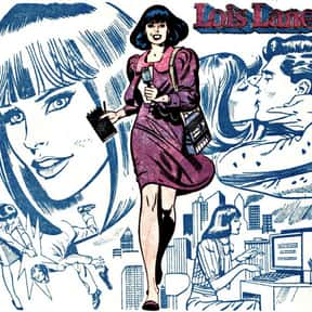 Lois Lane is listed (or ranked) 10 on the list The Best Fictional Journalists, Reporters, and Newscasters