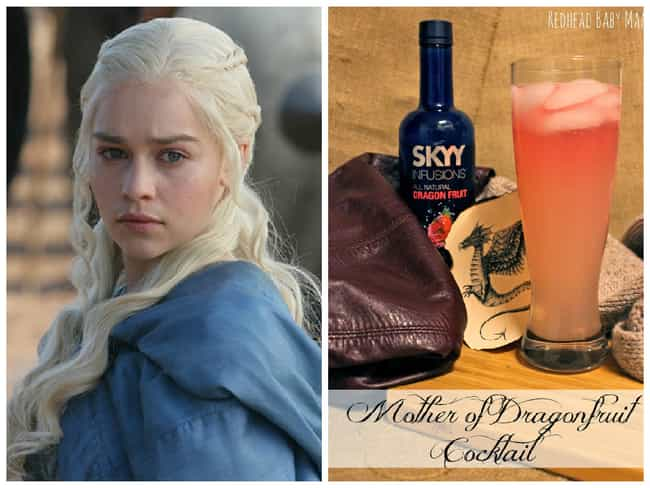Mother of Dragon Fruit ... is listed (or ranked) 2 on the list Game of Thrones Cocktails