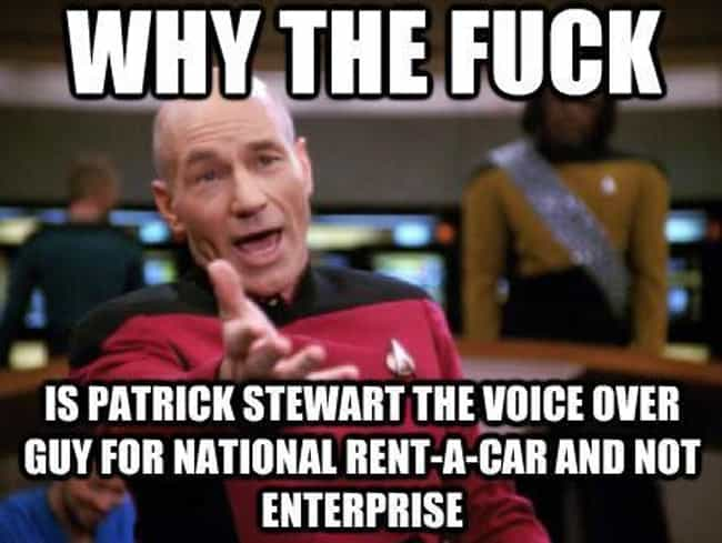 But I want Enterprise no... is listed (or ranked) 4 on the list The Greatest Patrick Stewart Memes