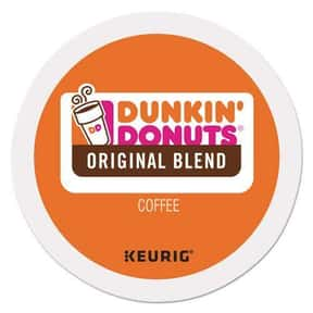 Dunkin' Donuts Regular is listed (or ranked) 3 on the list The Best K-Cup Flavors