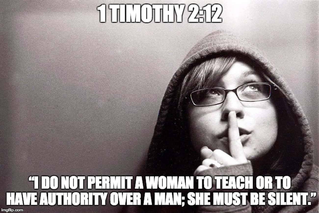 1 Timothy 2:12 is listed (or ranked) 1 on the list The Most WTF Bible Verses