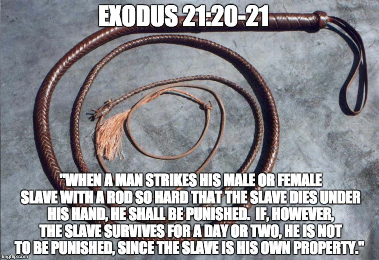 Exodus 21:20-21 is listed (or ranked) 2 on the list The Most WTF Bible Verses