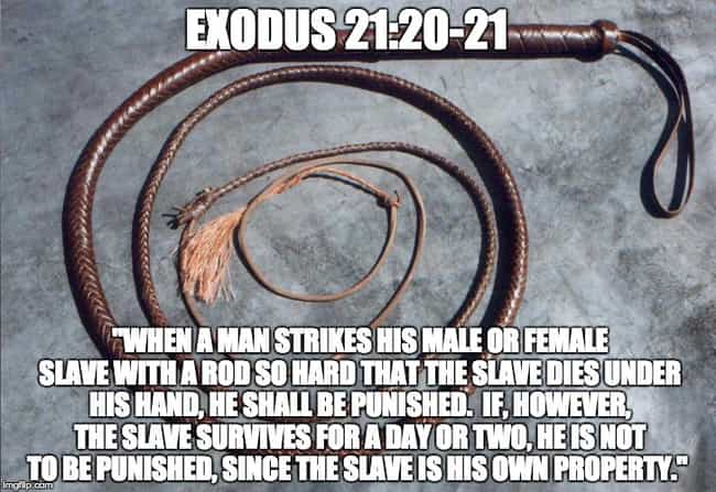 Exodus 21:20-21 is listed (or ranked) 4 on the list The Most WTF Bible Verses